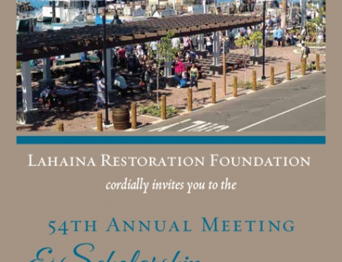 Lahaina Restoration Foundation's 54th Annual Meeting & Scholarship Awards