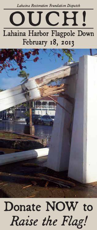 Lahaina Harbor Flagpole goes down